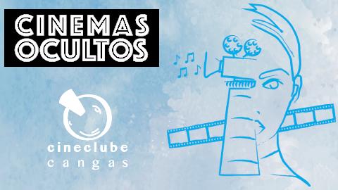 Cinemas Ocultos: XVI Semana de cinema en Cangas